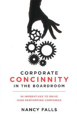Corporate Concinnity in the Boardroom by Nancy Falls