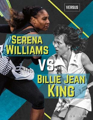Serena Williams vs. Billie Jean King by Alex Monnig