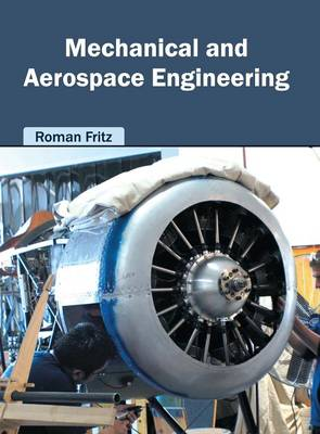 Mechanical and Aerospace Engineering by Roman Fritz