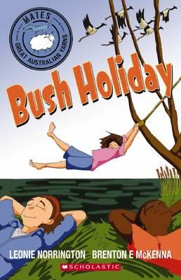 Mates: Bush Holiday by Leonie Norrington
