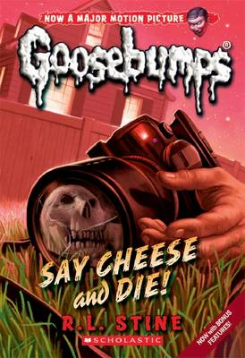 Goosebumps Classic: #8 Say Cheese and Die! by R. L. Stine