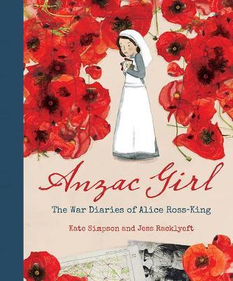 ANZAC Girl: the War Diaries of Alice Ross-King book