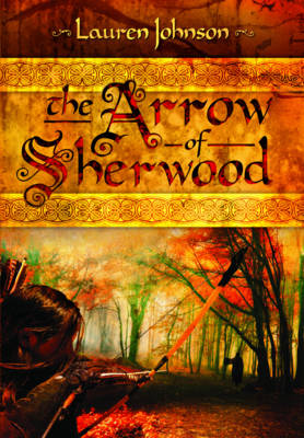 Arrow of Sherwood by Lauren Johnson