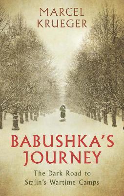Babushka's Journey by Marcel Krueger