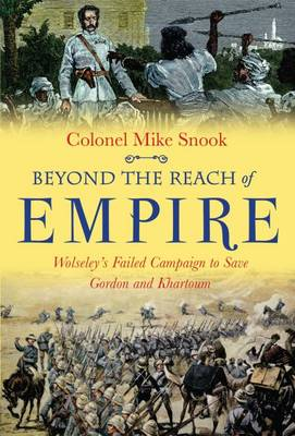 Beyond the Reach of Empire by Col. Mike Snook