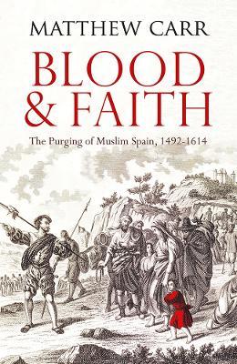 Blood and Faith by Matt Carr