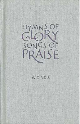 Hymns of Glory, Songs of Praise Hymns of Glory, Songs of Praise  Words by John Bell