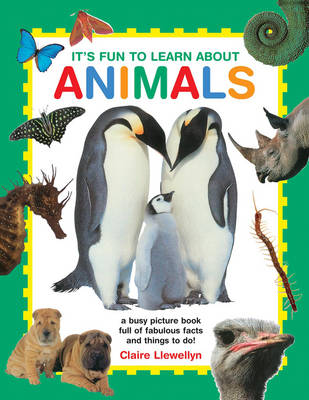 It's Fun to Learn About Animals by Llewellyn Claire