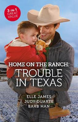 Home On The Ranch: Trouble In Texas/Bundle of Trouble/The Cowboy's Double Trouble/Texas-Sized Trouble book