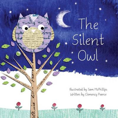 Silent Owl by Clemency Illustrated by Mcphillips, Same Pearce