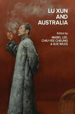 Lu Xun and Australia by Mabel Lee