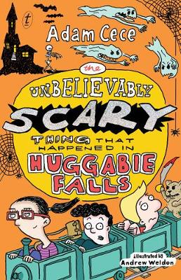 The Unbelievably Scary Thing That Happened In Huggabie Falls by Adam Cece
