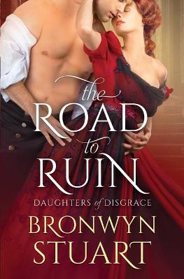 The Road to Ruin by Bronwyn Stuart