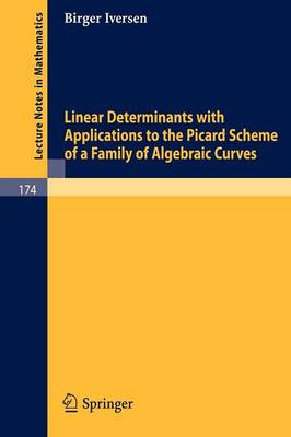 Linear Determinants with Applications to the Picard Scheme of a Family of Algebraic Curves by Birger Iversen