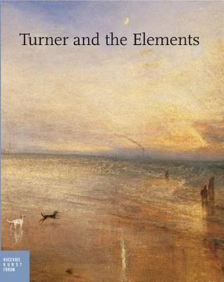 Turner and the Elements by Ortrud Westheider