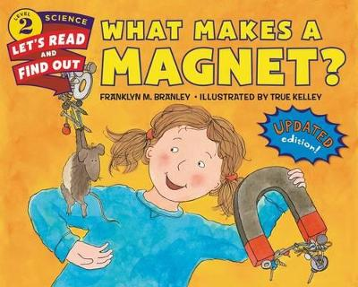 What Makes A Magnet? (Revised Edition) by Franklyn M. Branley