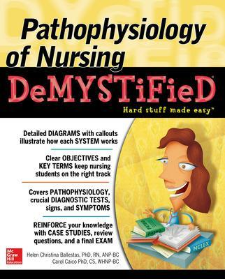 Pathophysiology of Nursing Demystified by Helen C. Ballestas