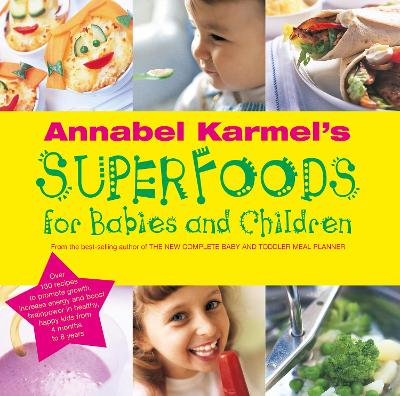 Annabel Karmel's Superfoods for Babies and Children book