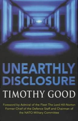 Unearthly Disclosure by Timothy Good