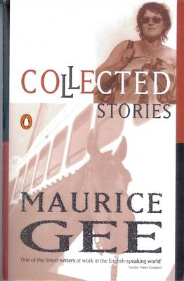 Collected Stories: Gee by Maurice Gee