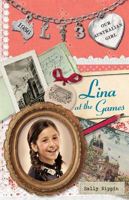 Our Australian Girl: Lina at the Games (Book 3) by Sally Rippin
