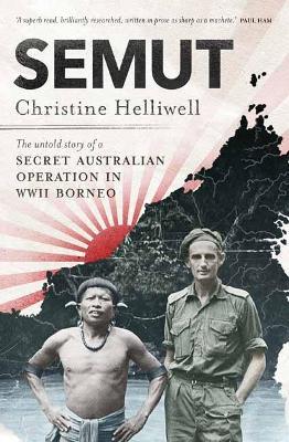 Semut: The Untold Story of a Secret Australian Operation in WWII Borneo book