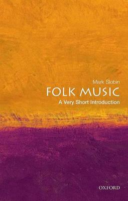 Folk Music: A Very Short Introduction by Mark Slobin