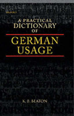 A Practical Dictionary of German Usage by K. B. Beaton