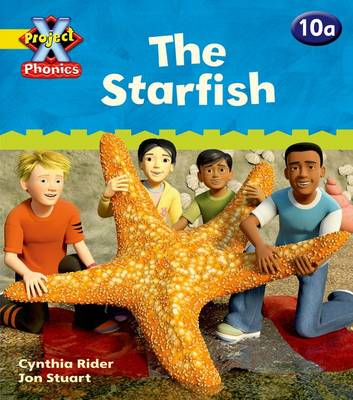 Project X Phonics: Yellow 10a The Starfish by Ms Cynthia Rider