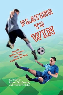 Playing to Win by Thomas P. Oates