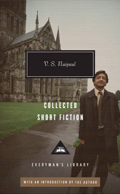 Collected Short Fiction by V S Naipaul