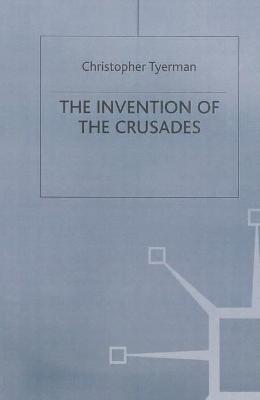 Invention of the Crusades book