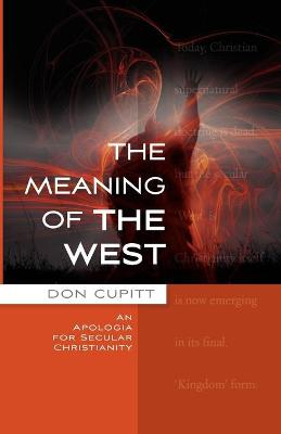 The Meaning of the West by Don Cupitt
