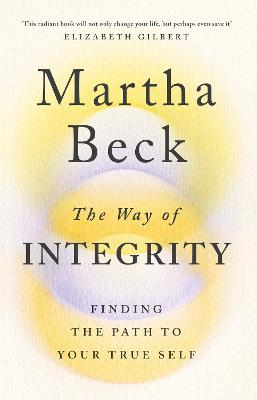 The Way of Integrity: Finding the path to your true self book