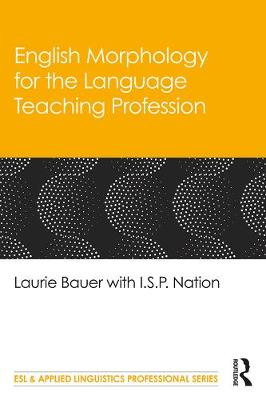 English Morphology for the Language Teaching Profession by Laurie Bauer