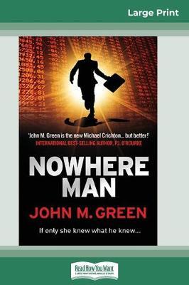 Nowhere Man (16pt Large Print Edition) by John M Green