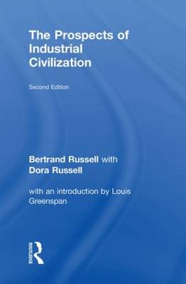 The Prospects of Industrial Civilisation by Bertrand Russell