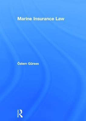 Marine Insurance Law by Ozlem Gurses
