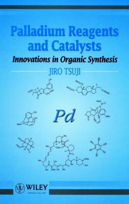 Palladium Reagents and Catalysts by Jiro Tsuji