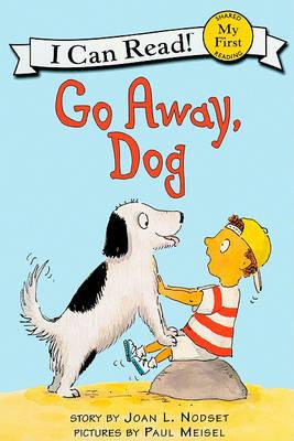 Go Away, Dog by Joan L Nodset