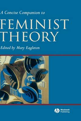 A Concise Companion to Feminist Theory by Mary Eagleton