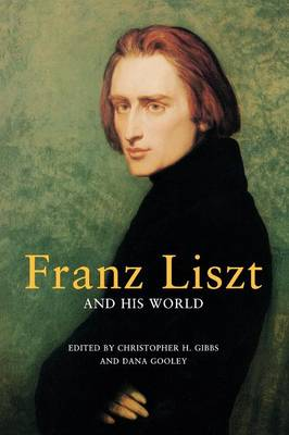Franz Liszt and His World book