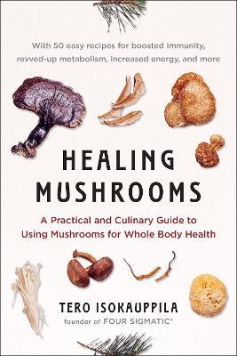 Healing Mushrooms by Tero Isokauppila