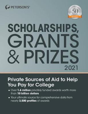 Scholarships, Grants & Prizes 2021 by Peterson's