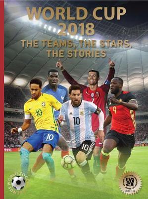 World Cup 2018: Teams, Stars & Stories: World Soccer Legends by Illugi Joekulsson