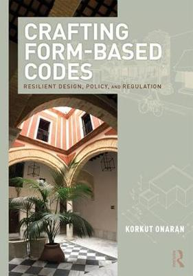 Crafting Form-Based Codes by Korkut Onaran