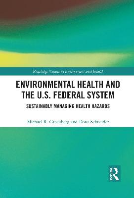 Environmental Health and the U.S. Federal System: Sustainably Managing Health Hazards by Michael R Greenberg