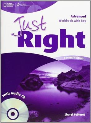 Just Right Advanced: Workbook with Key and Audio CD by Cheryl Pelteret