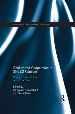 Conflict and Cooperation in Sino-US Relations by Jean-Marc F. Blanchard
