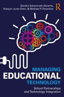 Managing Educational Technology by Sandra Schamroth Abrams